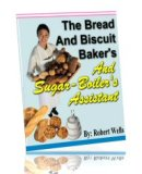 The Bread and Biscuit Baker's and Sugar Boiler's Assistant